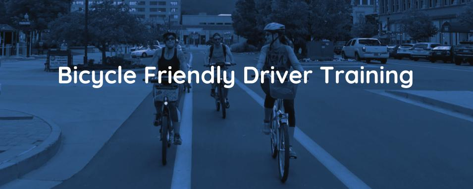 Bicycle Friendly Driver Training – Tuesday Oct. 11