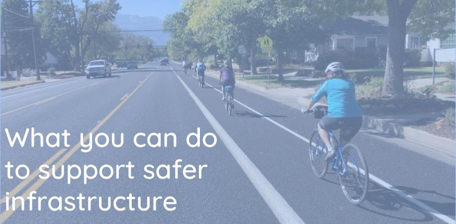 What You Can Do To Support Safer Infrastructure