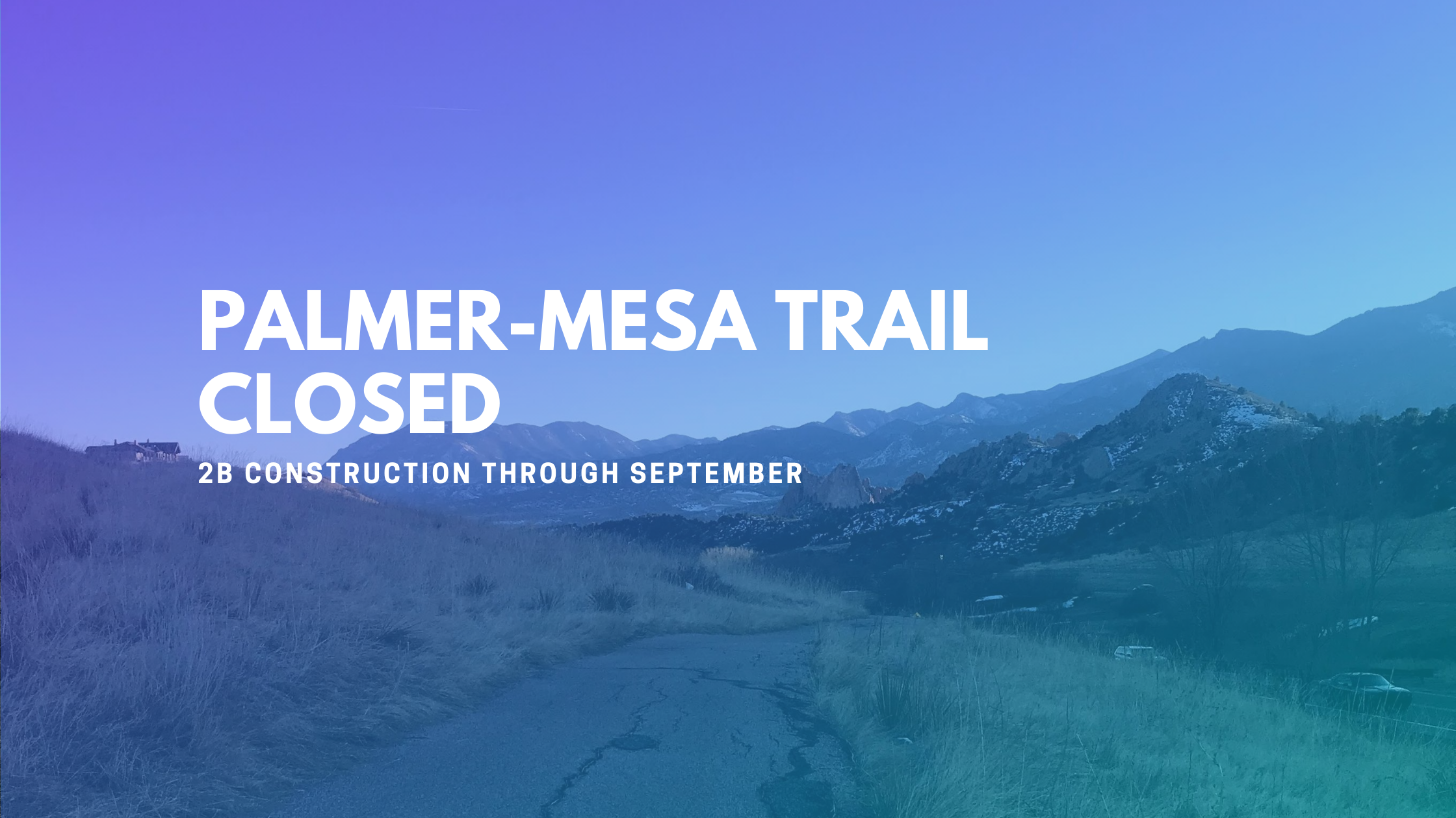 Palmer-Mesa Trail Closed For Construction Through September