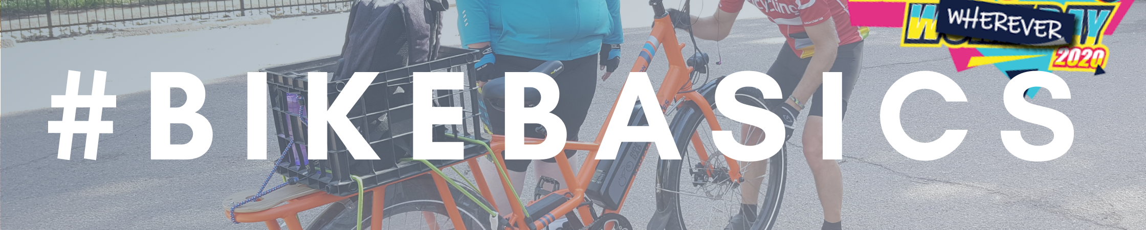 Bike To Wherever Week – #BikeBasics