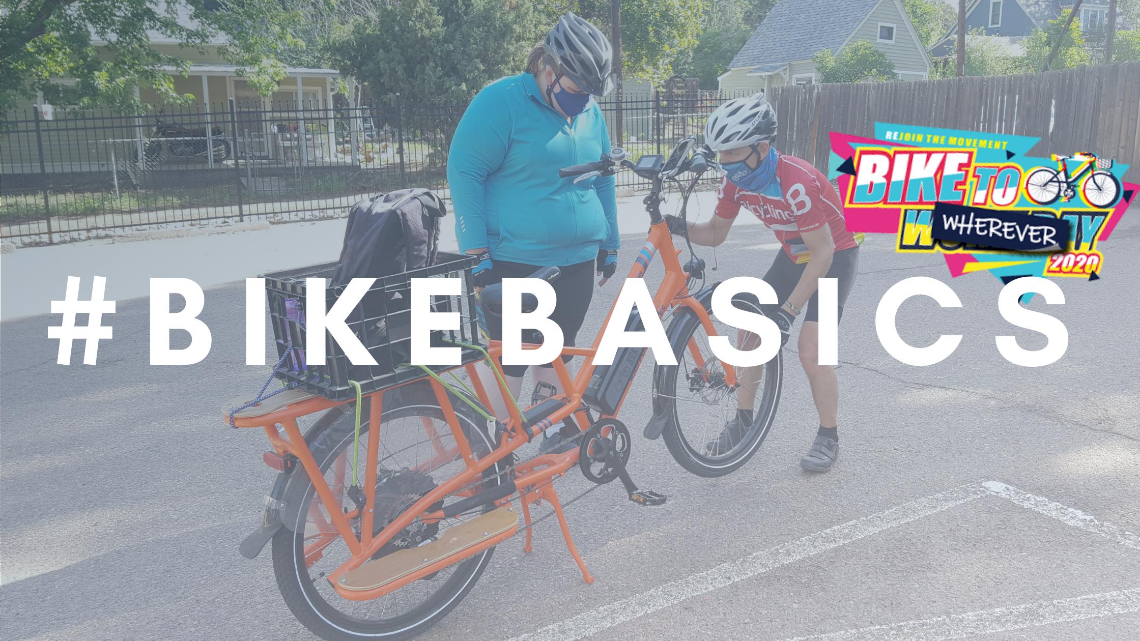 Bike To Wherever Week – #BikeBasics