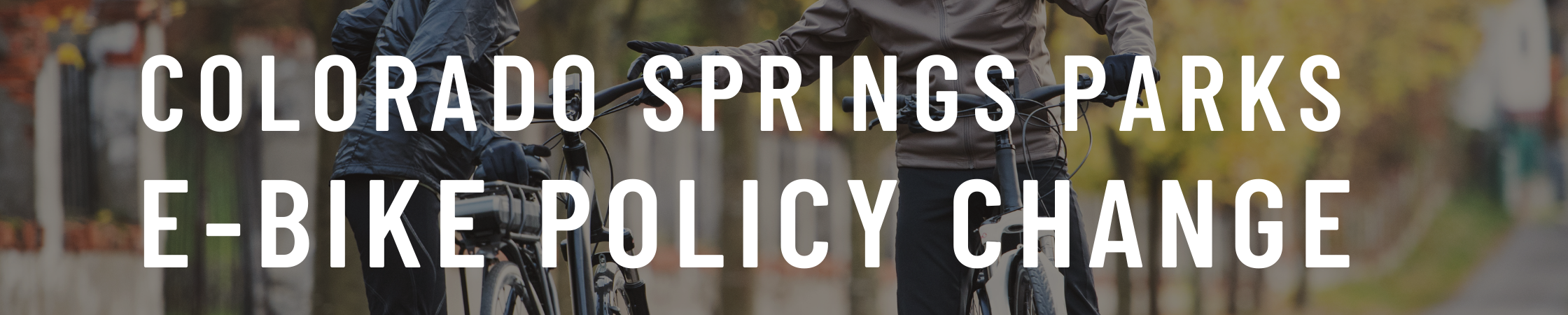 Colorado Springs Parks EBike Policy Change